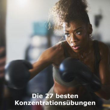 Konzentrationsübungen | Die 27 besten Übungen für mehr Konzentration